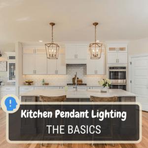 Kitchen Pendant Lighting Basics