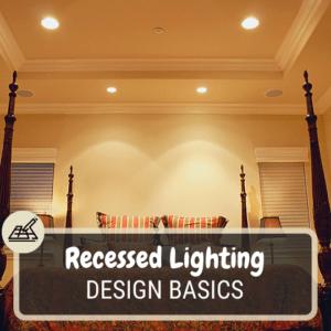 Recessed Lighting Design Basics