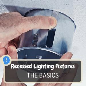 Recessed lighting fixture basics