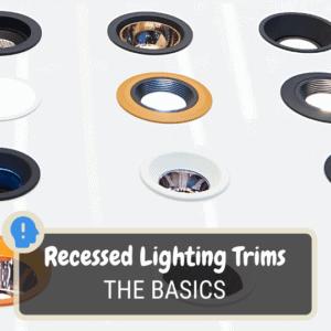 Recessed lighting trim basics