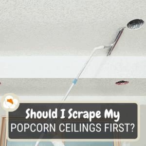Should I scrape popcorn ceilings before recessed lighting?