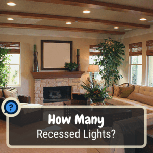 How many recessed lights do you need?